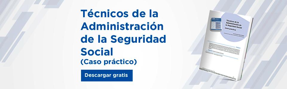 Supuesto Práctico Ejercicio Cuerpo Superior de Técnicos de la Administración de la Seguridad Social