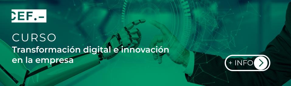 Curso Transformación digital e innovacion en la empresa