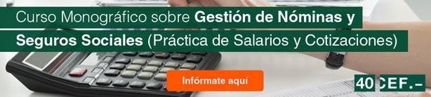 Curso Monográfico sobre Gestión de Nóminas y Seguros Sociales (Práctica de Salarios y Cotizaciones)