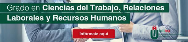 Grado en Ciencias del Trabajo, Relaciones Laborales y Recursos Humanos